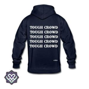 festival hoodie tough crowd